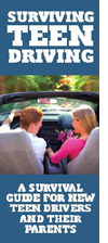 Surviving Teen Driving - A Survival Guide for New Teen Drivers and Their Parents